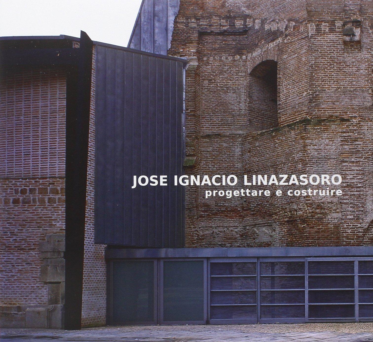 Jose Ignacio Linazasoro Progettare e costruire
