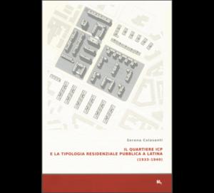 Il quartiere ICP e la tipologia residenziale pubblica a Latina (1933-1940)